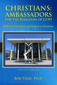 Christians: Ambassadors for the Kingdom of God, Biblical instructions on living as a Christian