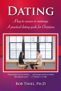 Dating: A Key to Success in Marriage, a practical dating guide for Christians