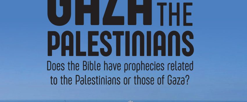 Bible News Prophecy October-December 2019: Gaza and the Palestinians: Does the Bible have prophecies related to the Palestinians or those of Gaza?