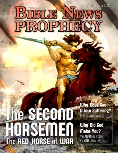Bible News Prophecy April – June 2021: The Second Horsemen – The Red Horse of War